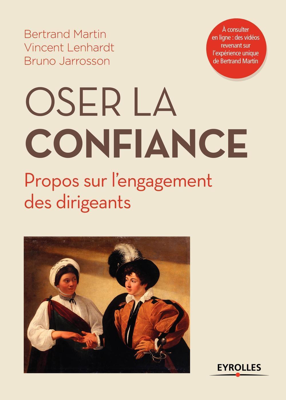 OSER LA CONFIANCE - PROPOS SUR L ENGAGEMENT DES DIRIGEANTS