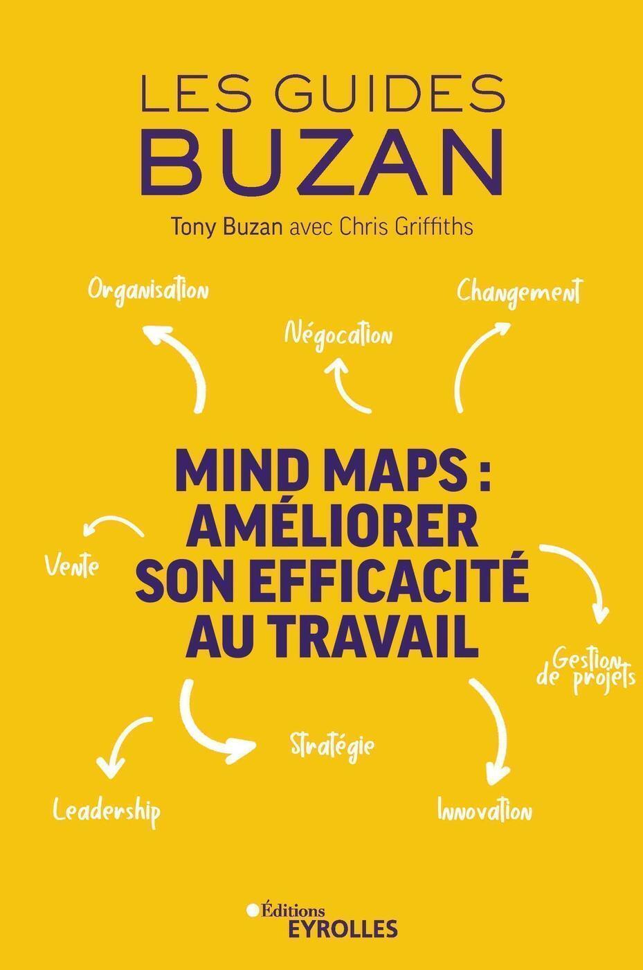 MIND MAPS : AMELIORER SON EFFICACITE AU TRAVAIL - ORGANISATION - NEGOCIATION - CHANGEMENT - VENTE -