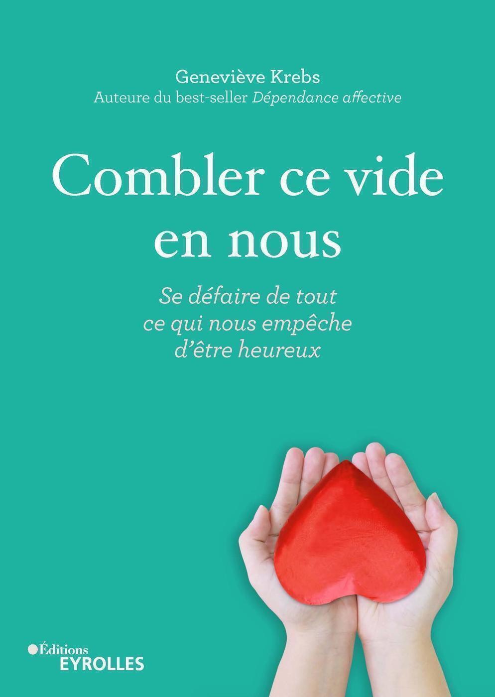 COMBLER CE VIDE EN NOUS - SE DEFAIRE DE TOUT CE QUI NOUS EMPECHE D'ETRE HEUREUX