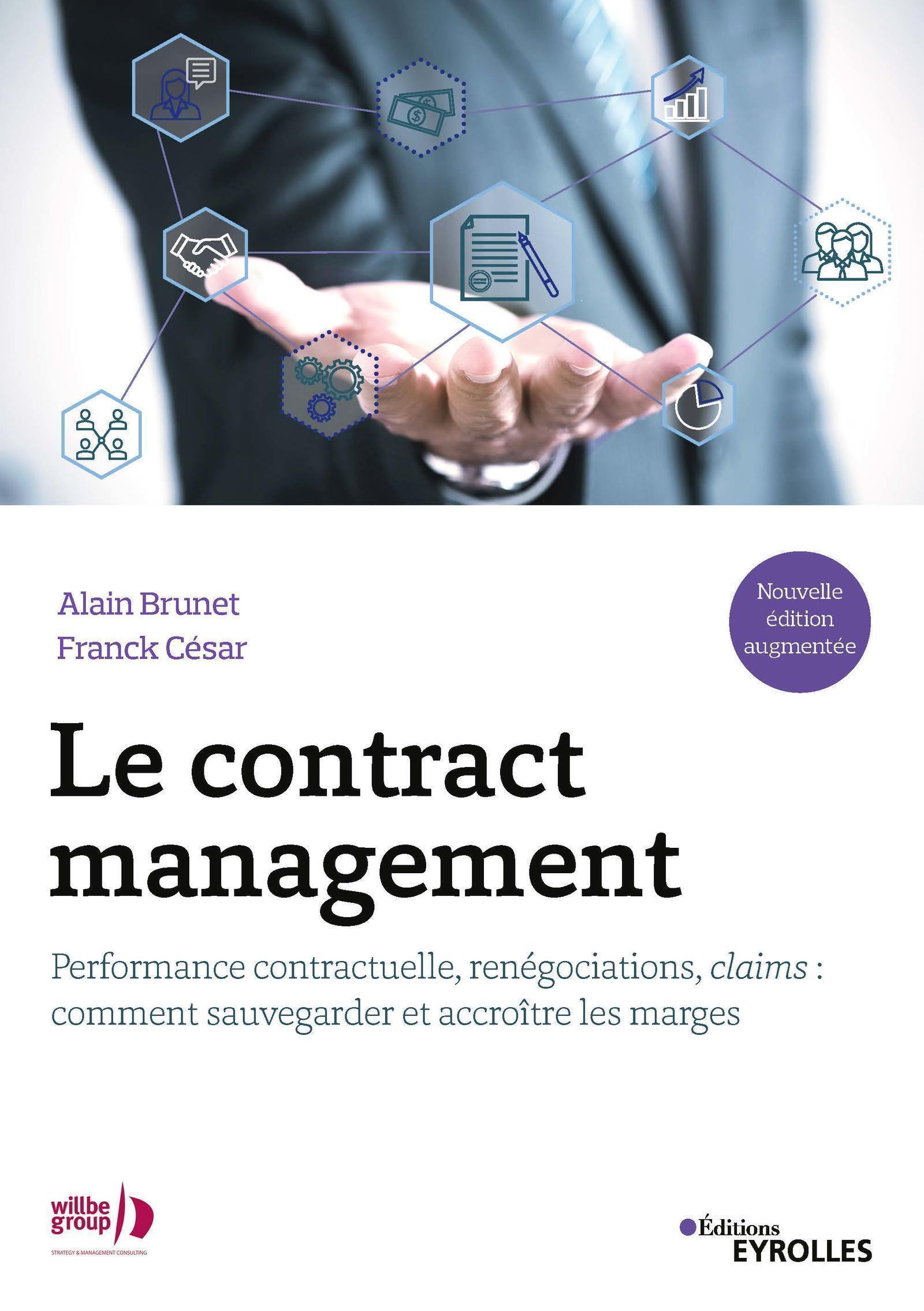 LE CONTRACT MANAGEMENT - PERFORMANCE CONTRACTUELLE  RENEGOCIATIONS  CLAIMS  COMMENT SAUVEGARDER ET