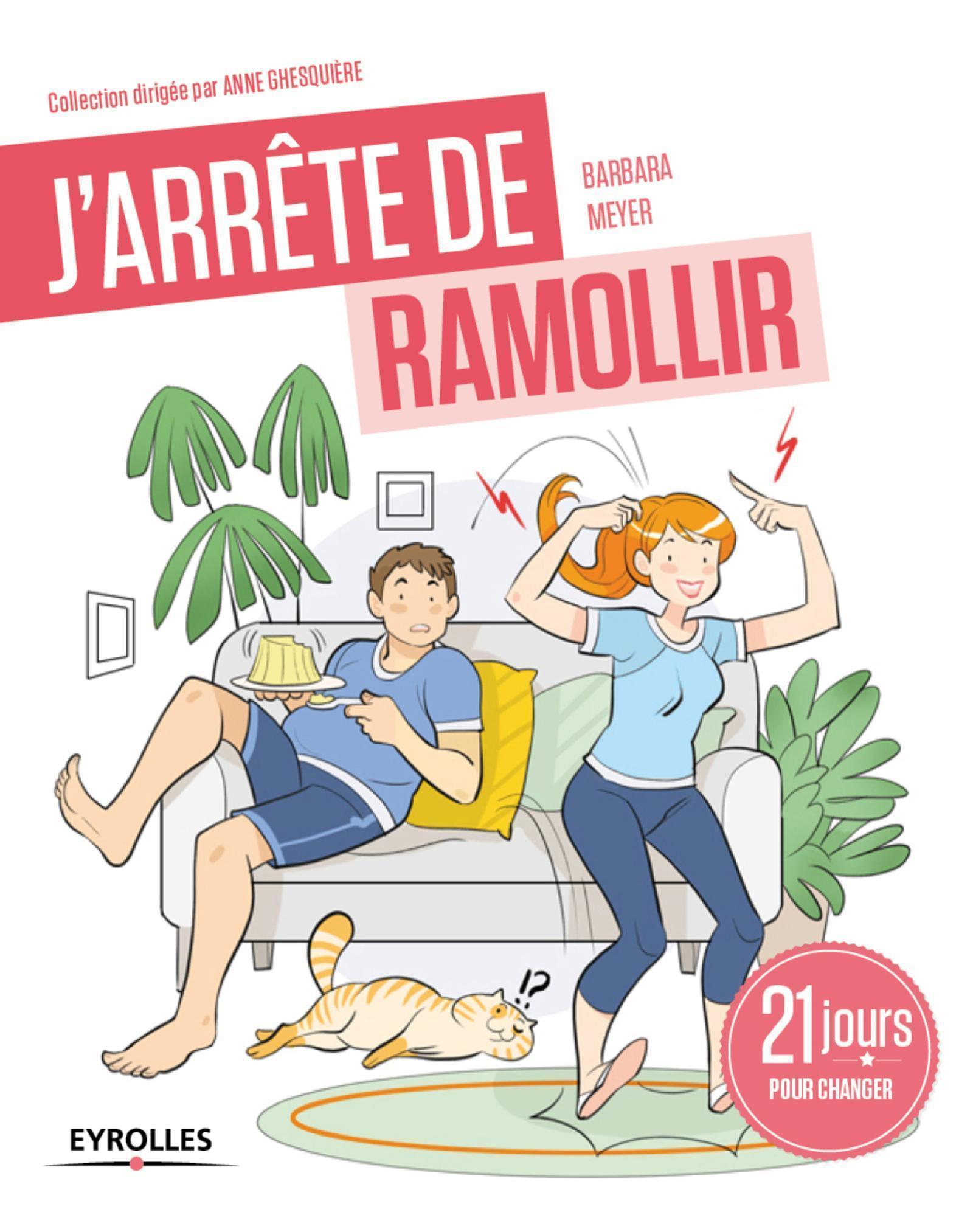 J'ARRETE DE RAMOLLIR ! - 21 MATINS POUR CHANGER