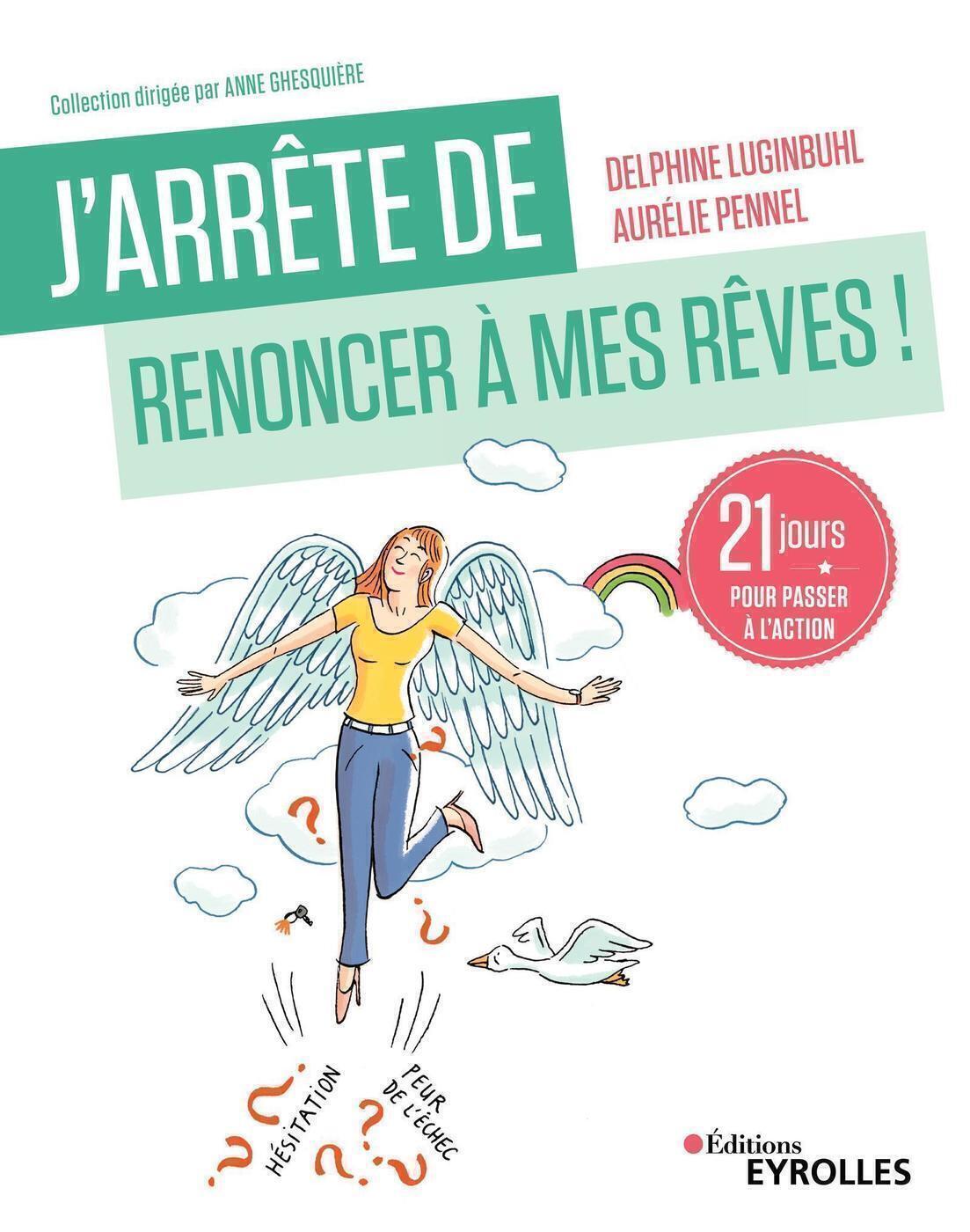 J'ARRETE DE RENONCER A MES REVES ! - 21 JOURS POUR PASSER A L'ACTION