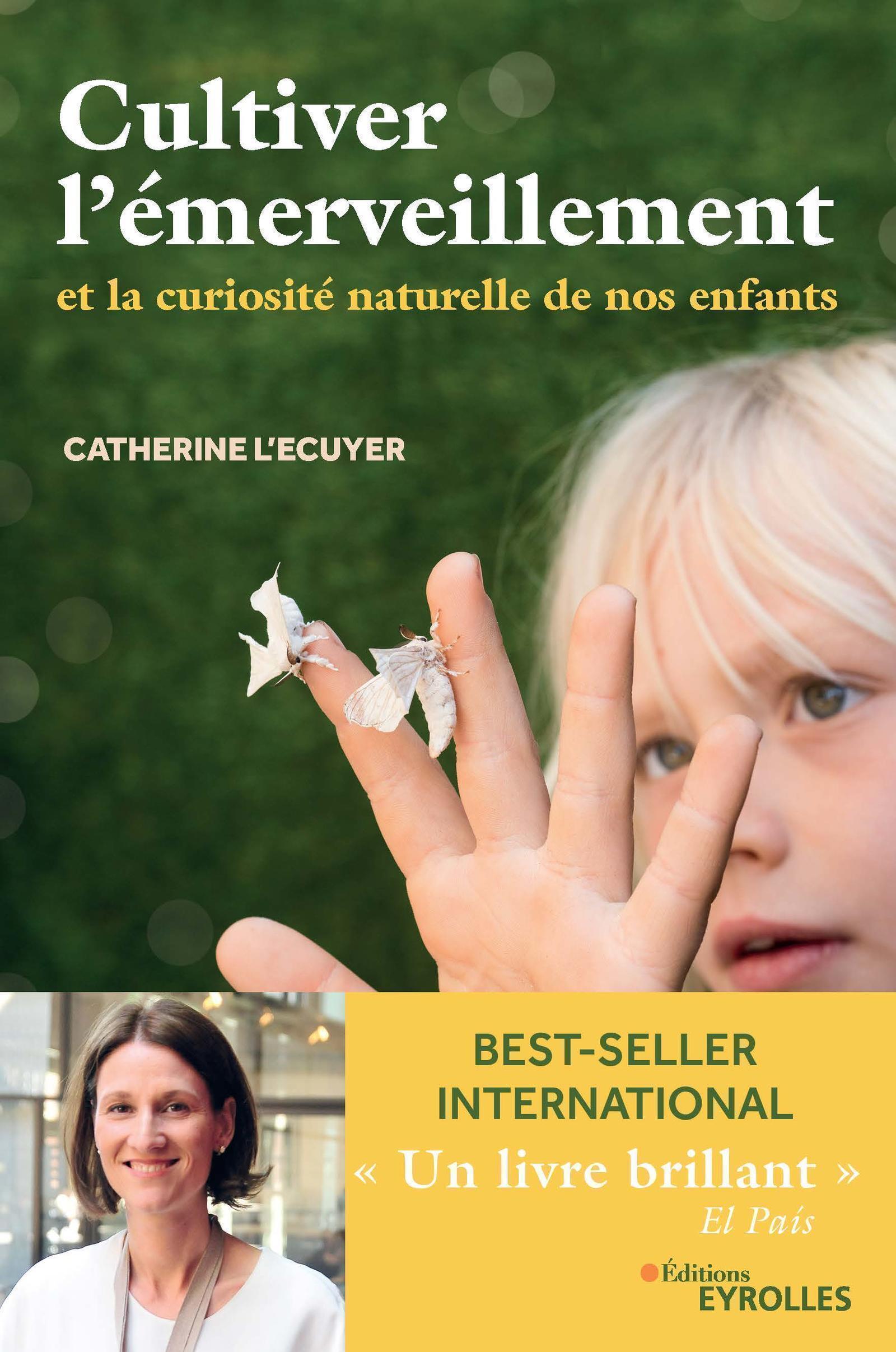 CULTIVER L EMERVEILLEMENT - ET LA CURIOSITE NATURELLE DE NOS ENFANTS