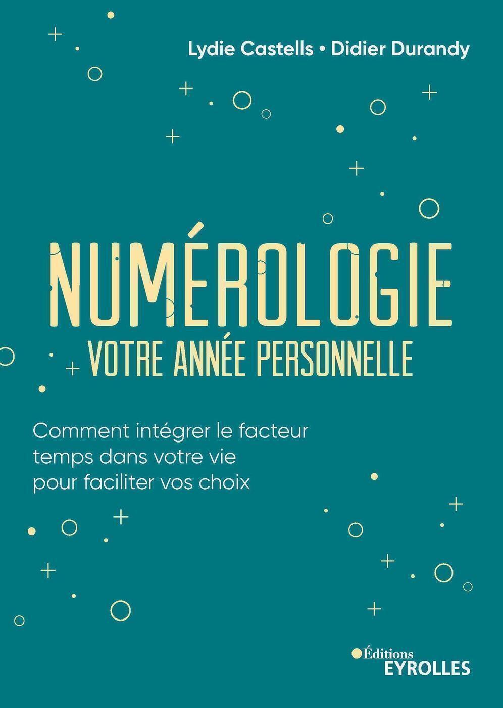 NUMEROLOGIE, VOTRE ANNEE PERSONNELLE - COMMENT INTEGRER LE FACTEUR TEMPS DANS VOTRE VIE POUR FACILIT