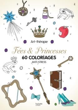 FEES ET PRINCESSES - 60 COLORIAGES ANTI-STRESS
