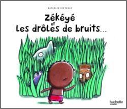 ZEKEYE ET LES DROLES DE BRUITS