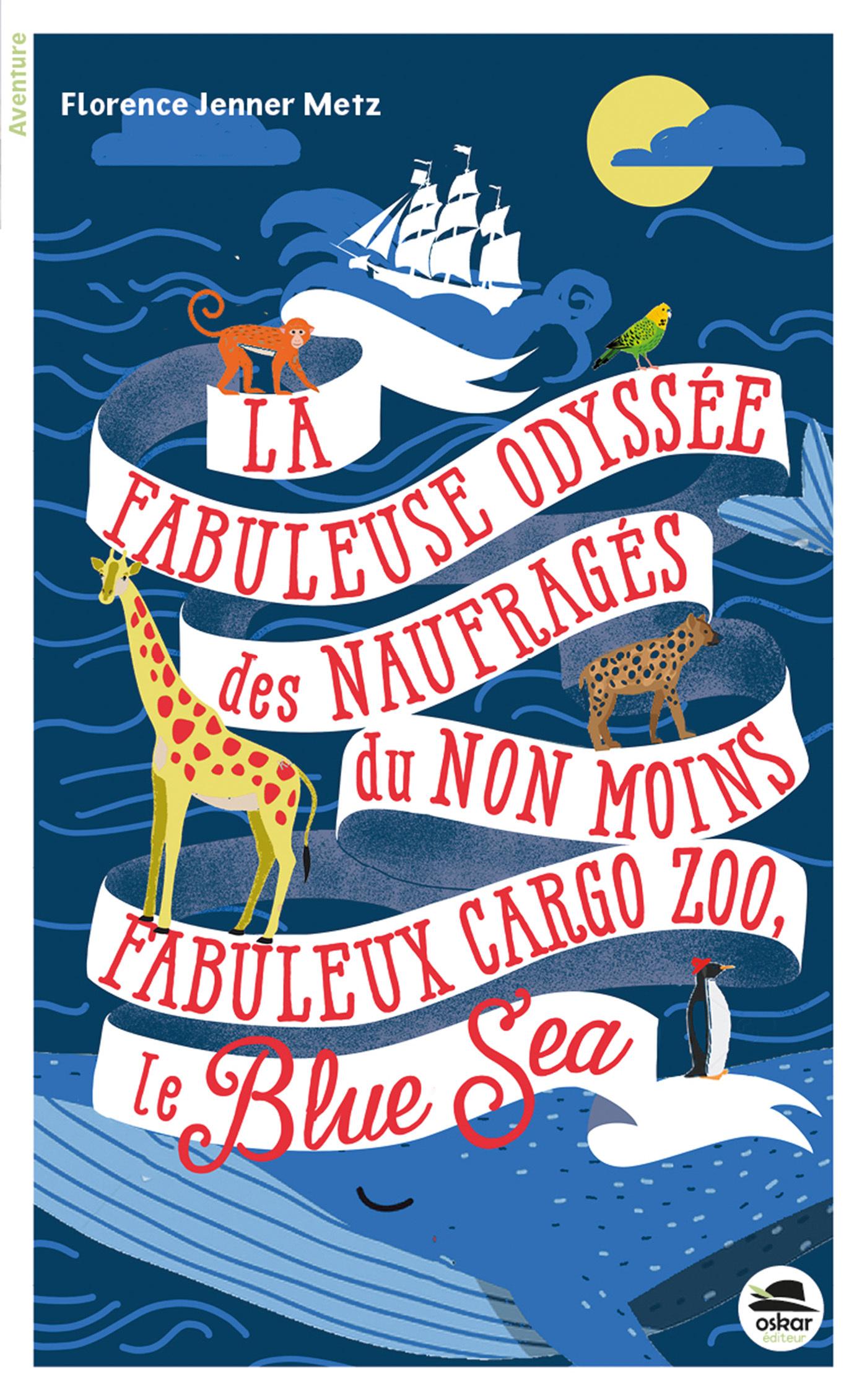 FABULEUSE ODYSSEE DES NAUFRAGES DU NON MOINS FABULEUX CARGO ZOO LE BLUE SEA (LA)