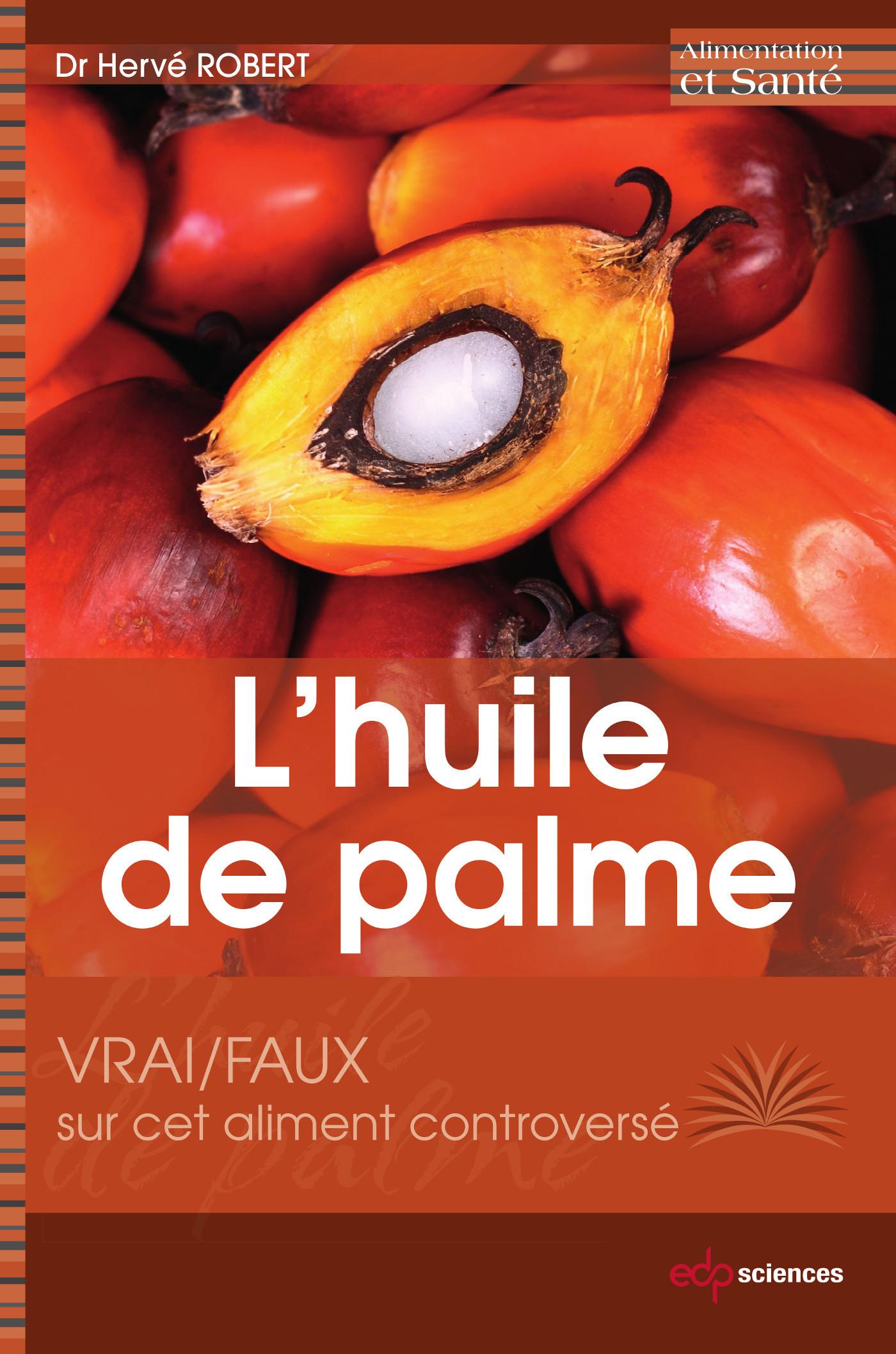 L' HUILE DE PALME - VRAI/FAUX SUR CET ALIMENT CONTROVERSE