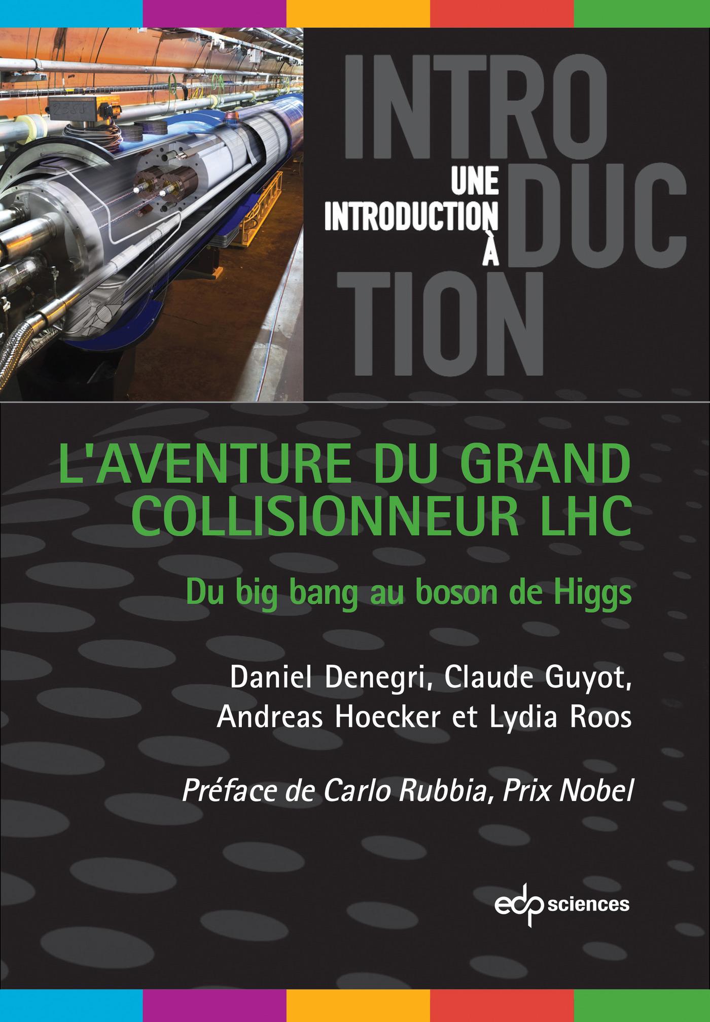 L'AVENTURE DU GRAND COLLISIONNEUR LHC DU BIG BANG AU BOSON DE HIGGS