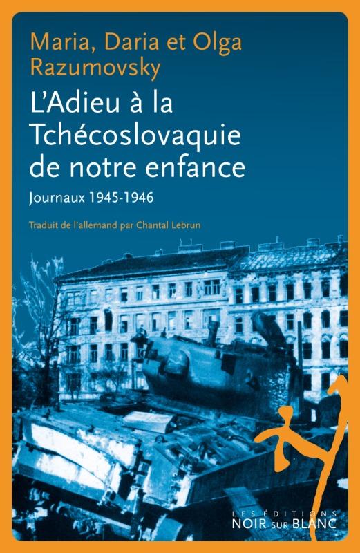 L ADIEU A LA TCHECOSLOVAQUIE DE NOTRE ENFANCE - JOURNAUX 1945 1946