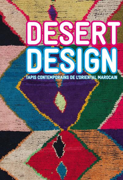 DESERT DESIGN - TAPIS CONTEMPORAINS DE L'ORIENTAL MAROCAIN