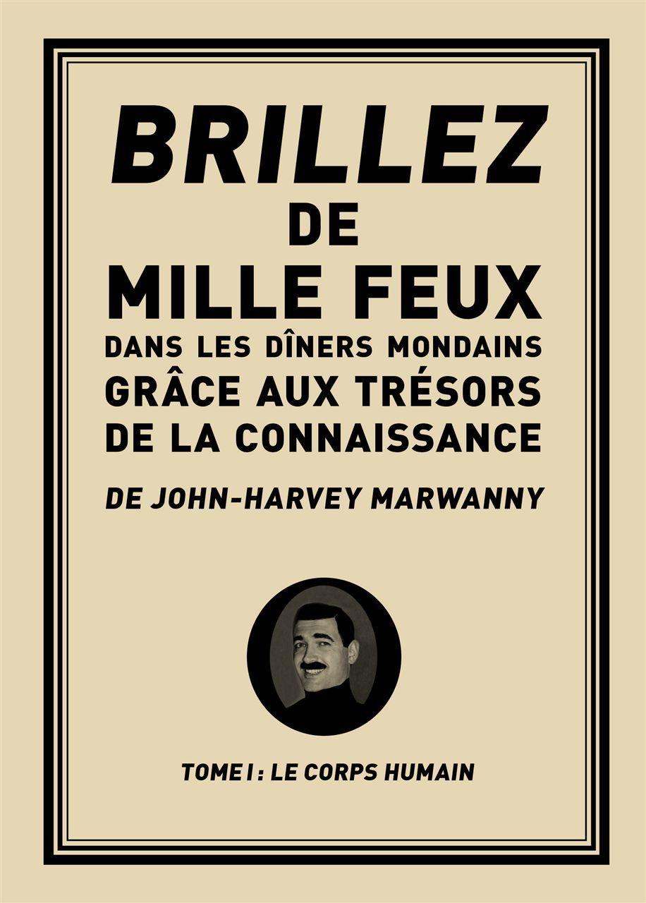 BRILLEZ DE 1000 FEUX DANS LES DINERS MONDAINS GRACE AUX TRESORS DE LA CONNAISSANCE - TOME 1 : LE COR