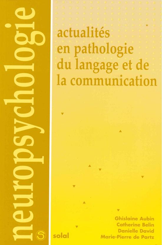 ACTUALITES EN PATHOLOGIE DU LANGAGE ET DE LA COMMUNICATION