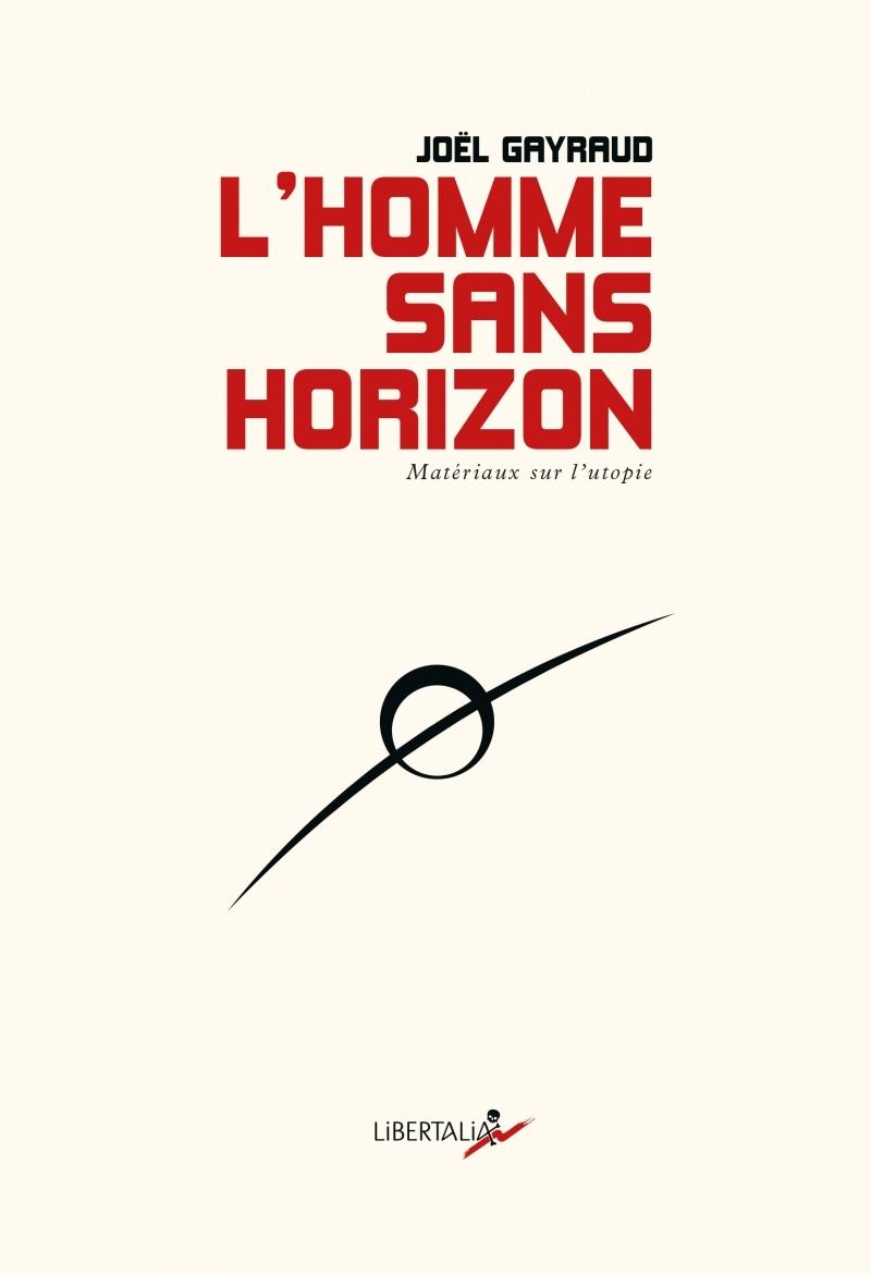 L HOMME SANS HORIZON - MATERIAUX POUR L UTOPIE