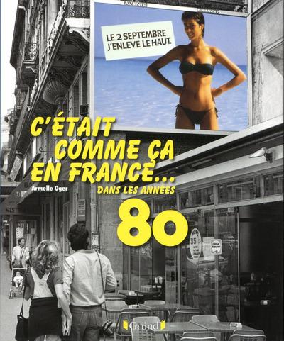 C'ETAIT COMME CA EN FRANCE... DANS LES ANNEES 80