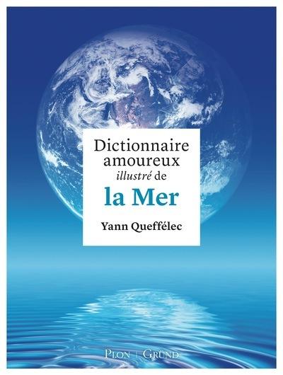 DICTIONNAIRE AMOUREUX ILLUSTRE DE LA MER