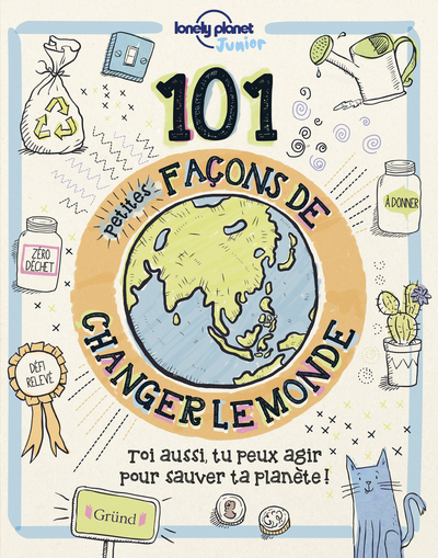 101 PETITES FACONS DE CHANGER LE MONDE