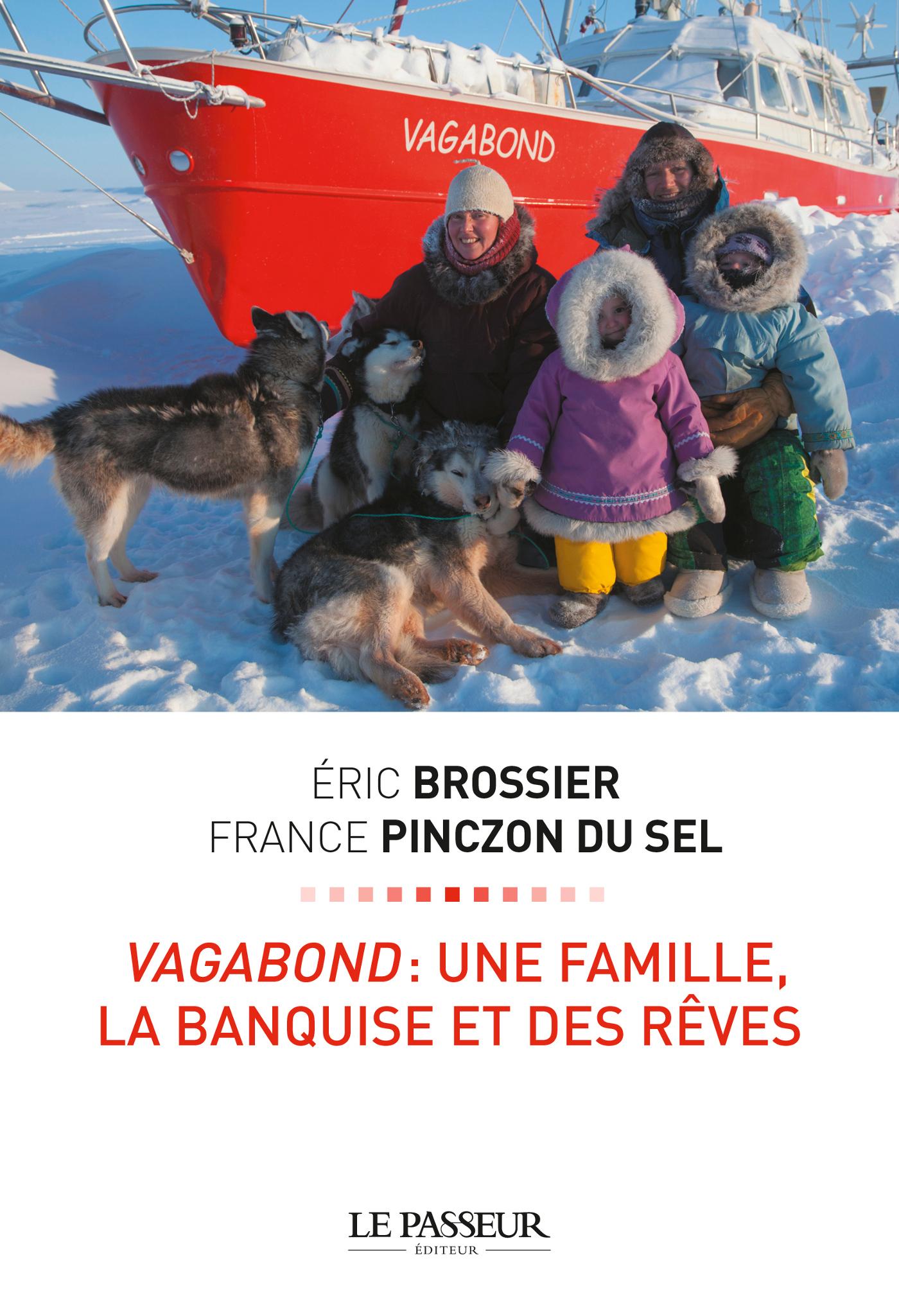 VAGABOND : UNE FAMILLE, LA BANQUISE ET DES REVES