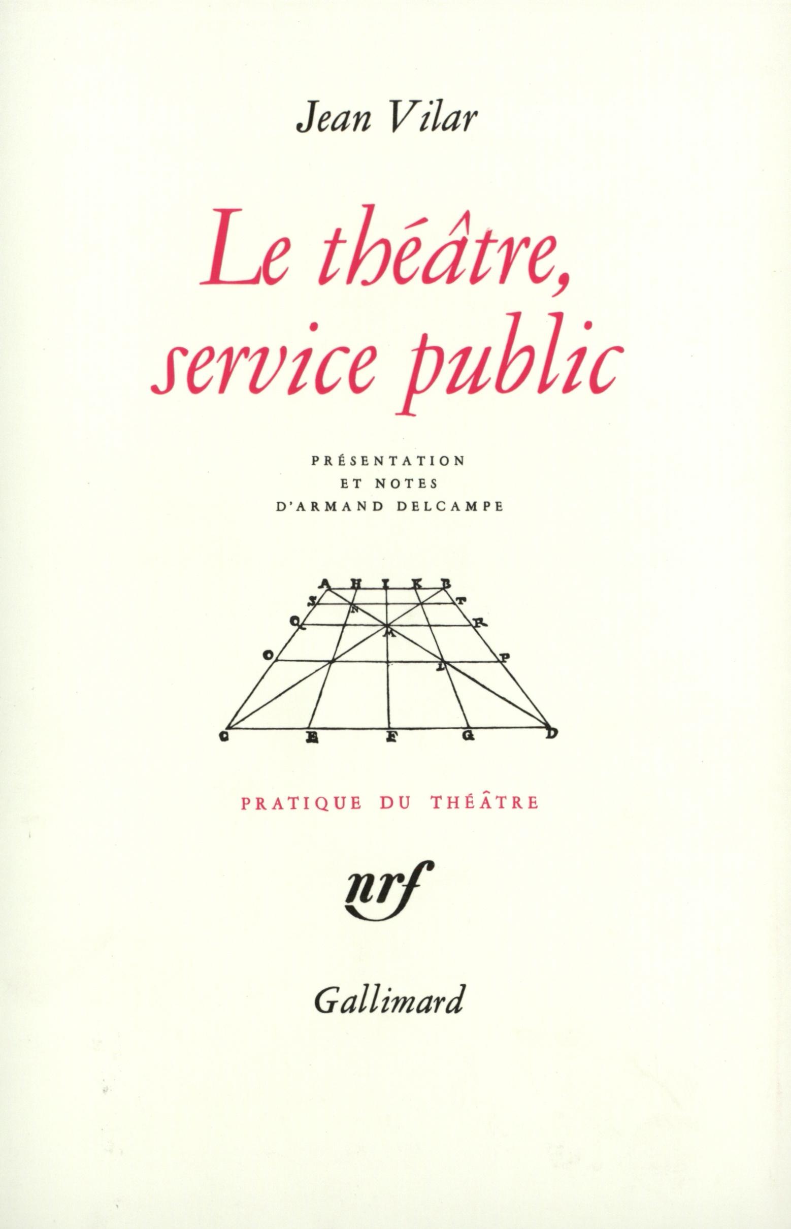 LE THEATRE, SERVICE PUBLIC, ET AUTRES TEXTES