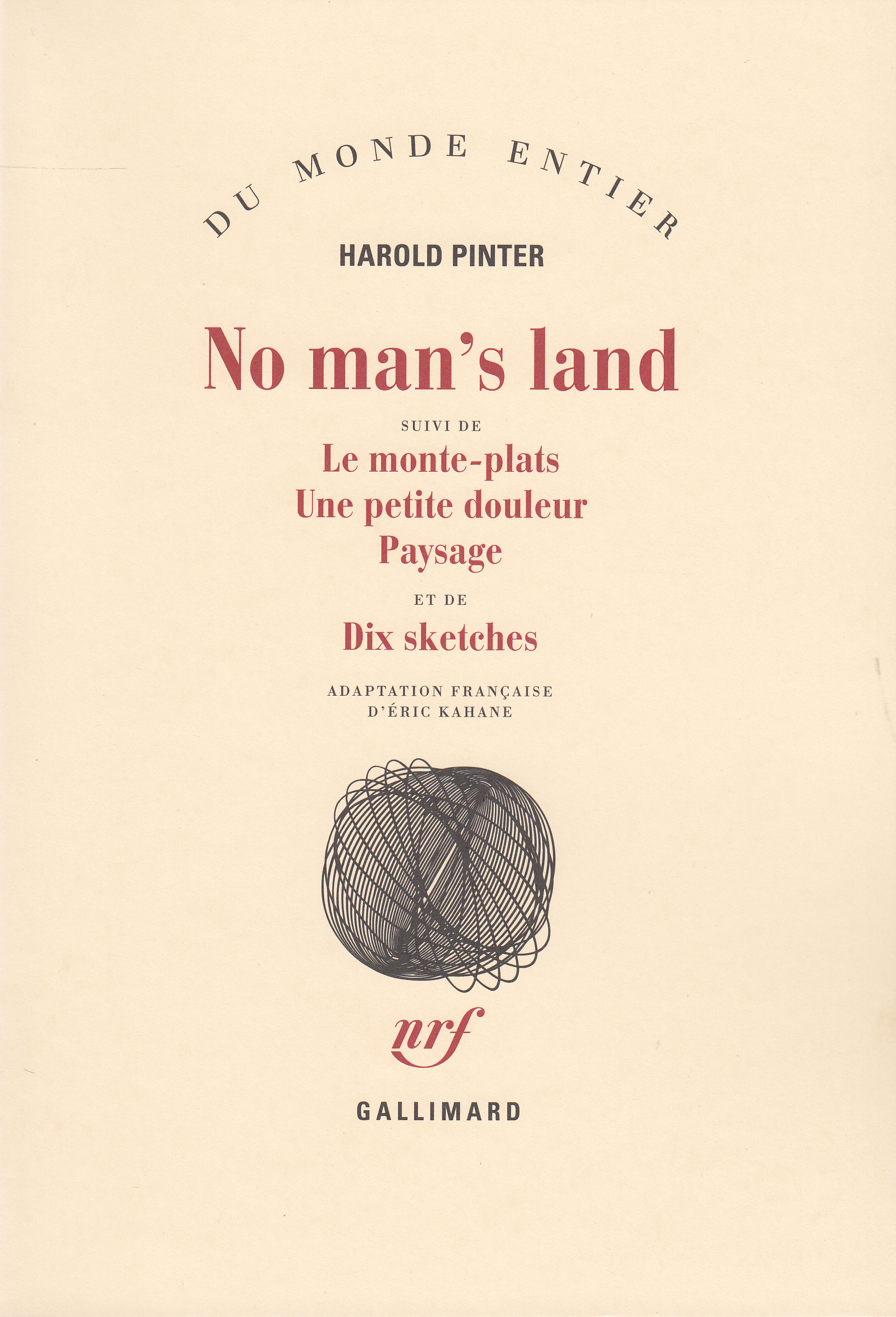 NO MAN'S LAND / LE MONTE-PLATS /UNE PETITE DOULEUR /PAYSAGE /DIX SKETCHES