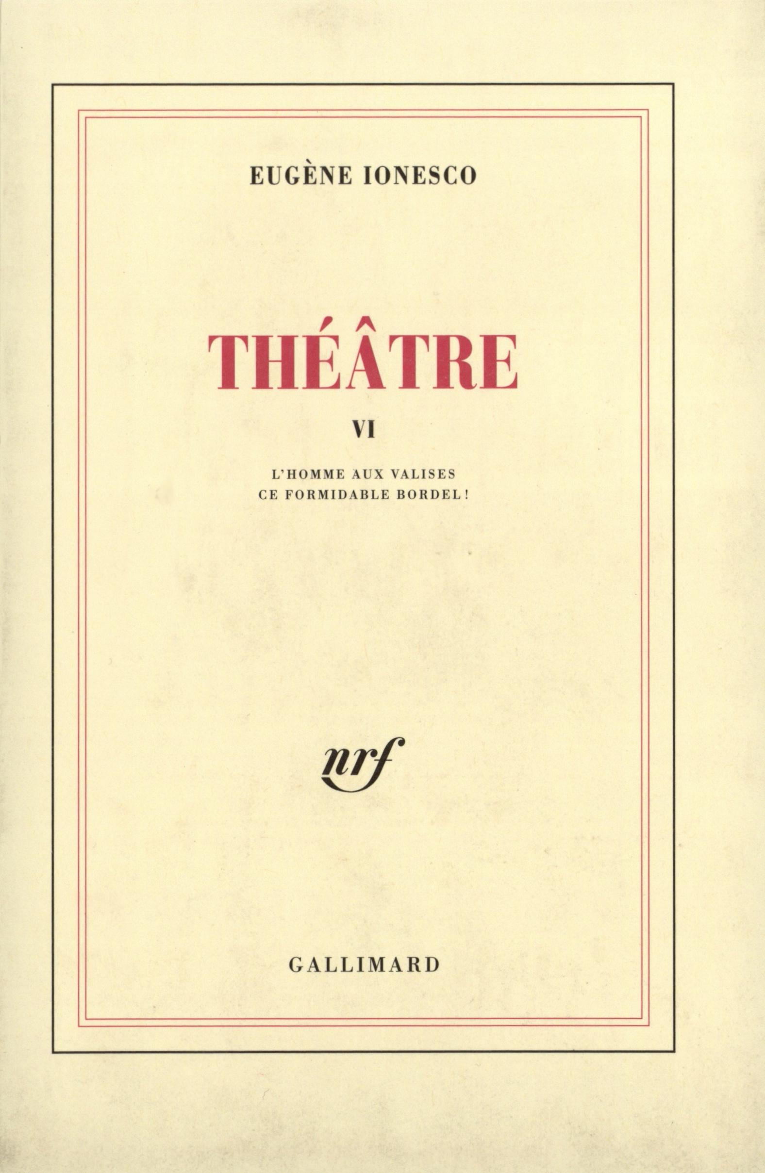 THEATRE, VI : L'HOMME AUX VALISES / CE FORMIDABLE BORDEL !