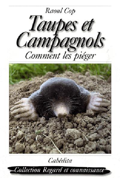 TAUPES ET CAMPAGNOLS, COMMENT LES PIEGER