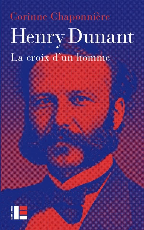 HENRY DUNANT - LA CROIX D'UN HOMME