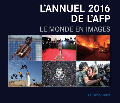 L'ANNUEL 2016 DE L'AFP. LE MONDE EN IMAGES