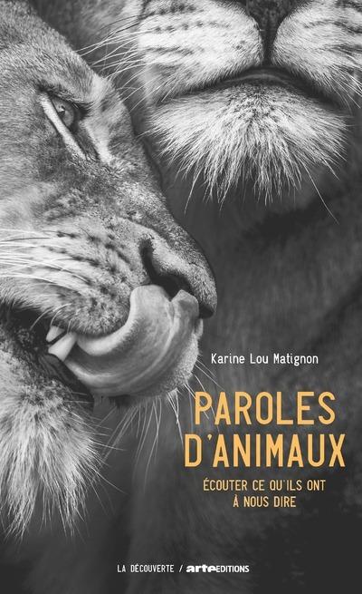 PAROLES D'ANIMAUX - ECOUTER CE QU'ILS ONT A NOUS DIRE