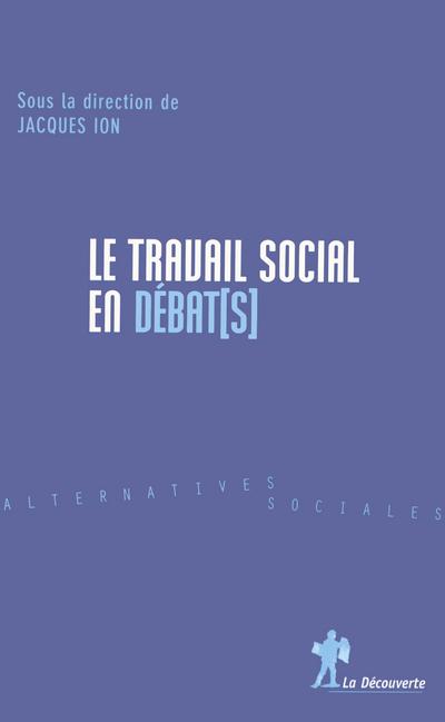 LE TRAVAIL SOCIAL EN DEBAT(S)