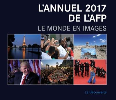 L'ANNUEL 2017 DE L'AFP. LE MONDE EN IMAGES