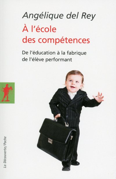 A L'ECOLE DES COMPETENCES DE L'EDUCATION A LA FABRIQUE DE L'ELEVE PERFORMANT
