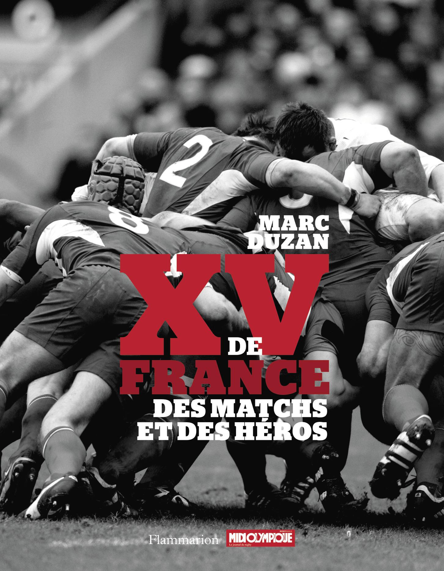XV DE FRANCE - DES MATCHS ET DES HEROS