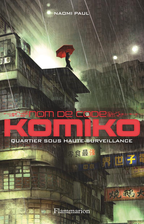 QUARTIER SOUS HAUTE SURVEILLANCE - NOM DE CODE : KOMIKO - T3
