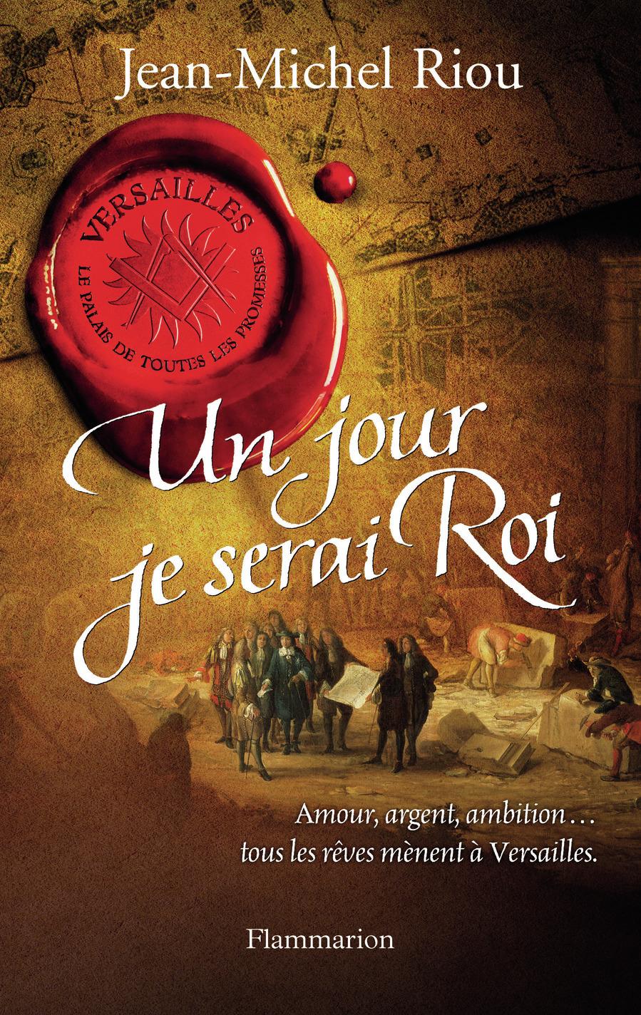 UN JOUR JE SERAI ROI - VERSAILLES, LE PALAIS DE TOUTES LES PROMESSES T.1