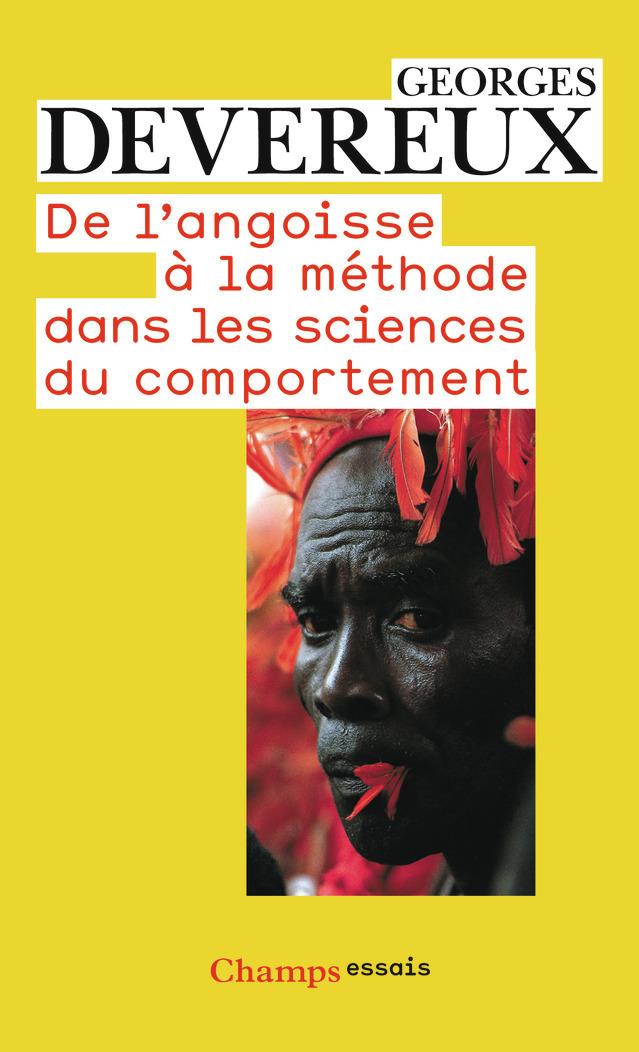 DE L'ANGOISSE A LA METHODE DANS LES SCIENCES DU COMPORTEMENT
