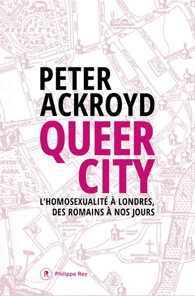 QUEER CITY - L'HOMOSEXUALITE A LONDRES, DES ROMAINS A NOS JOURS
