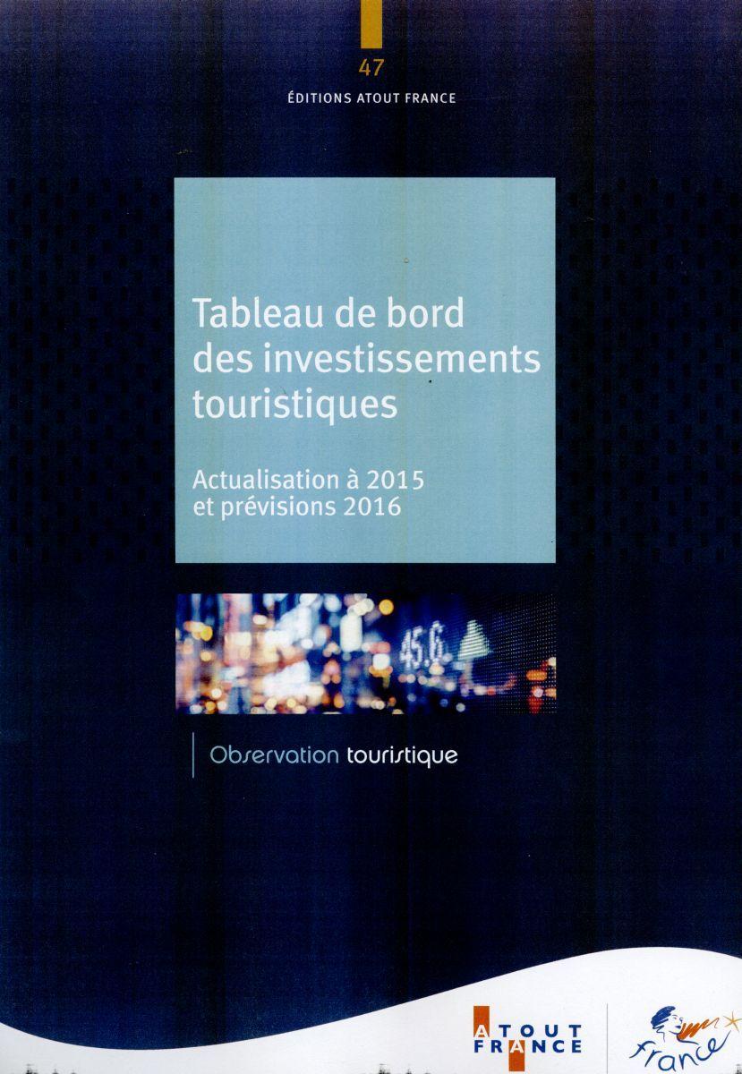 TABLEAU DE BORD DES INVESTISSEMENTS TOURISTIQUES 2016