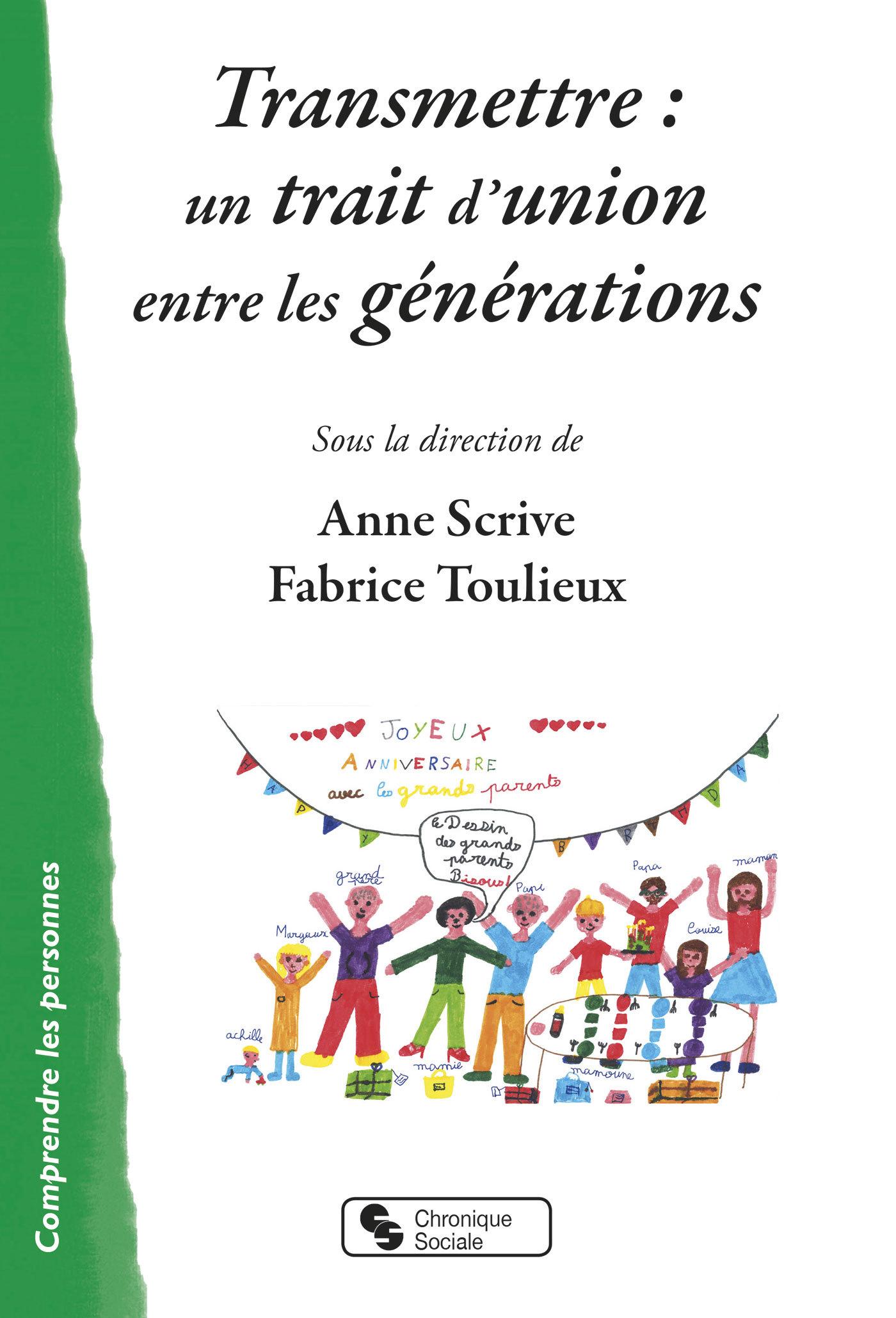 TRANSMETTRE : UN TRAIT D'UNION ENTRE LES GENERATIONS