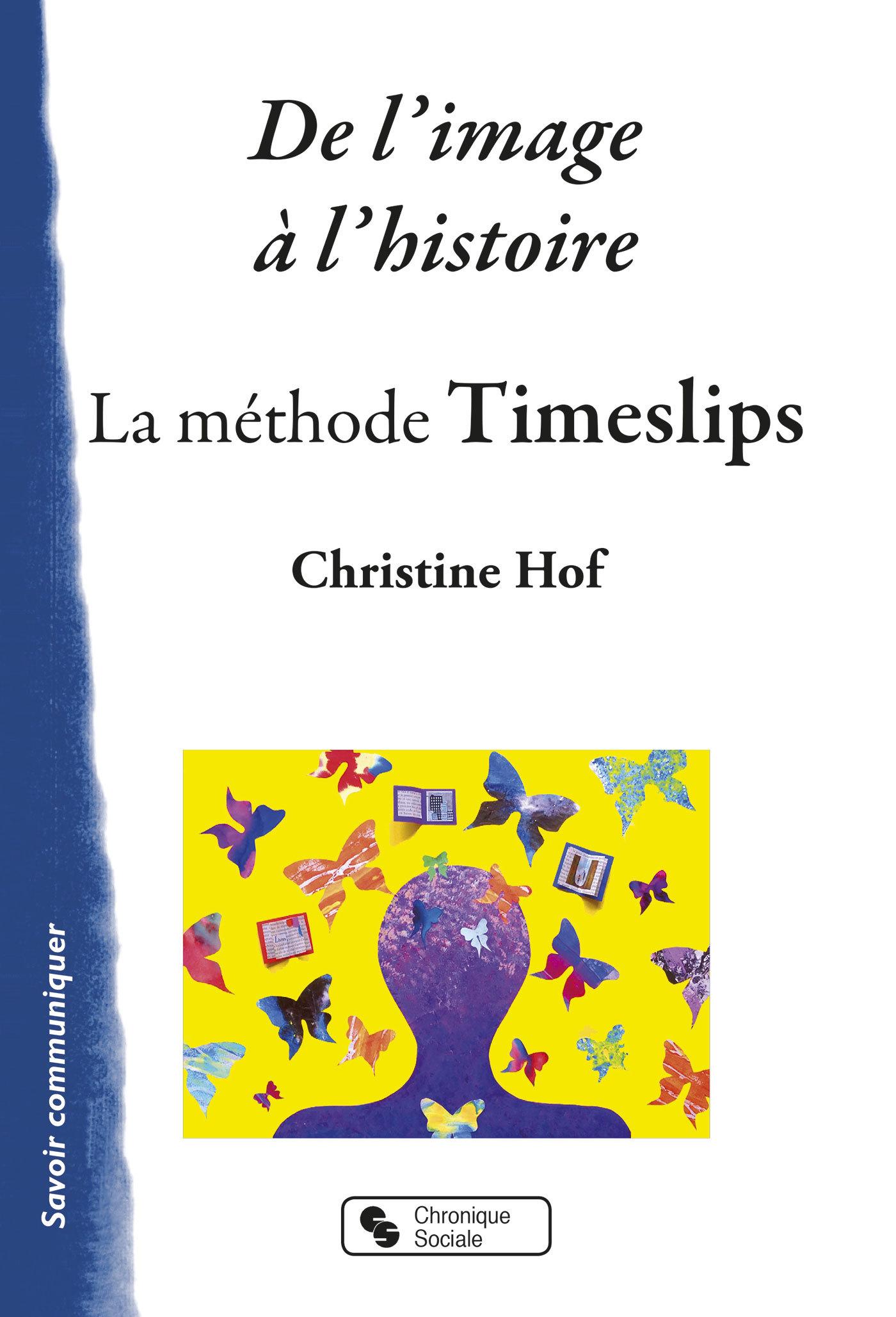DE L'IMAGE A L'HISTOIRE - LA METHODE TIMESLIPS