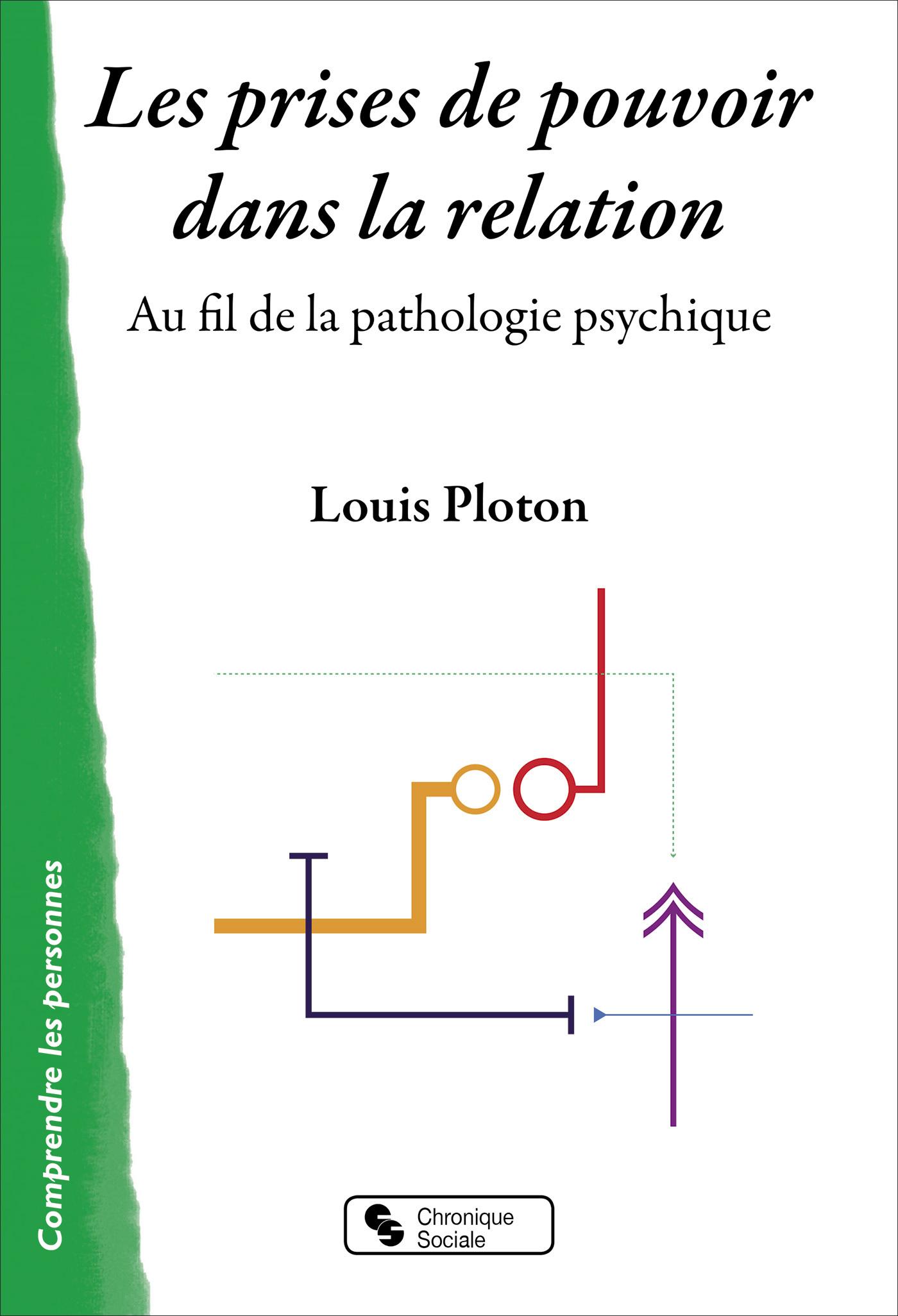 LES PRISES DE POUVOIR DANS LA RELATION - AU FIL DE LA PATHOLOGIE PSYCHIQUE