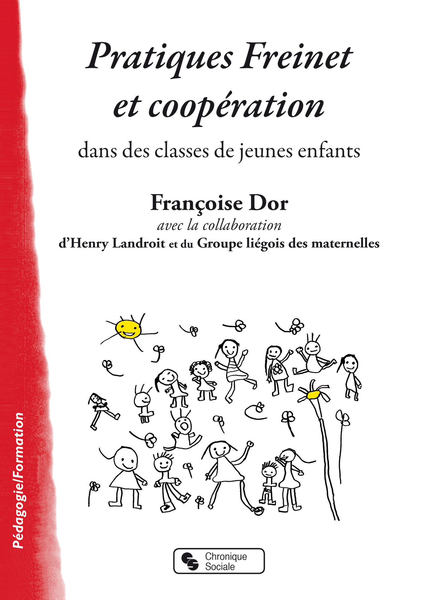 PRATIQUES FREINET ET COOPERATION - DANS LES CLASSES DE JEUNES ENFANTS