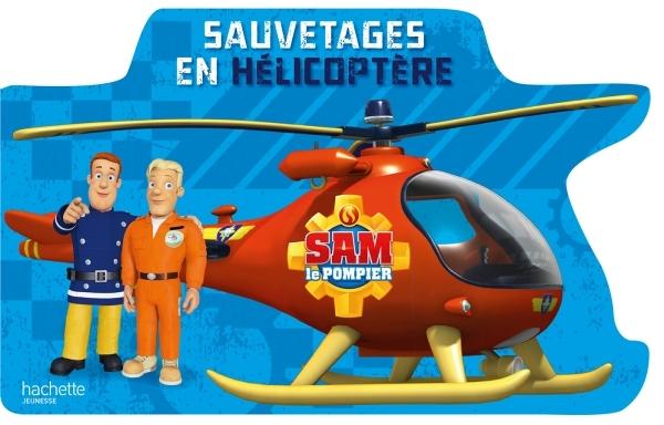 SAM LE POMPIER / L'HELICOPTERE DE SAM