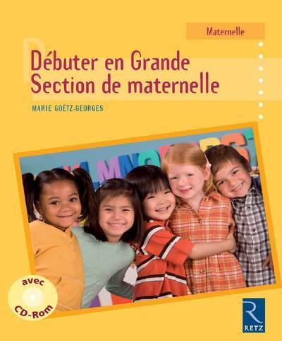 DEBUTER EN GRANDE SECTION DE MATERNELLE (+ CD-ROM)
