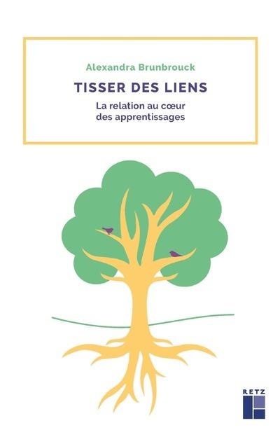TISSER DES LIENS - LA RELATION AU COEUR DES APPRENTISSAGES