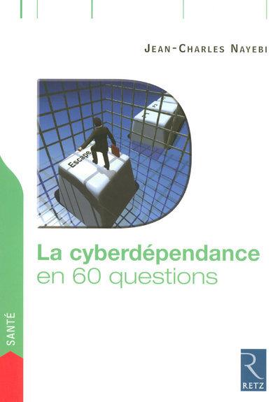 IAD - LA CYBERDEPENDANCE EN 60 QUESTIONS
