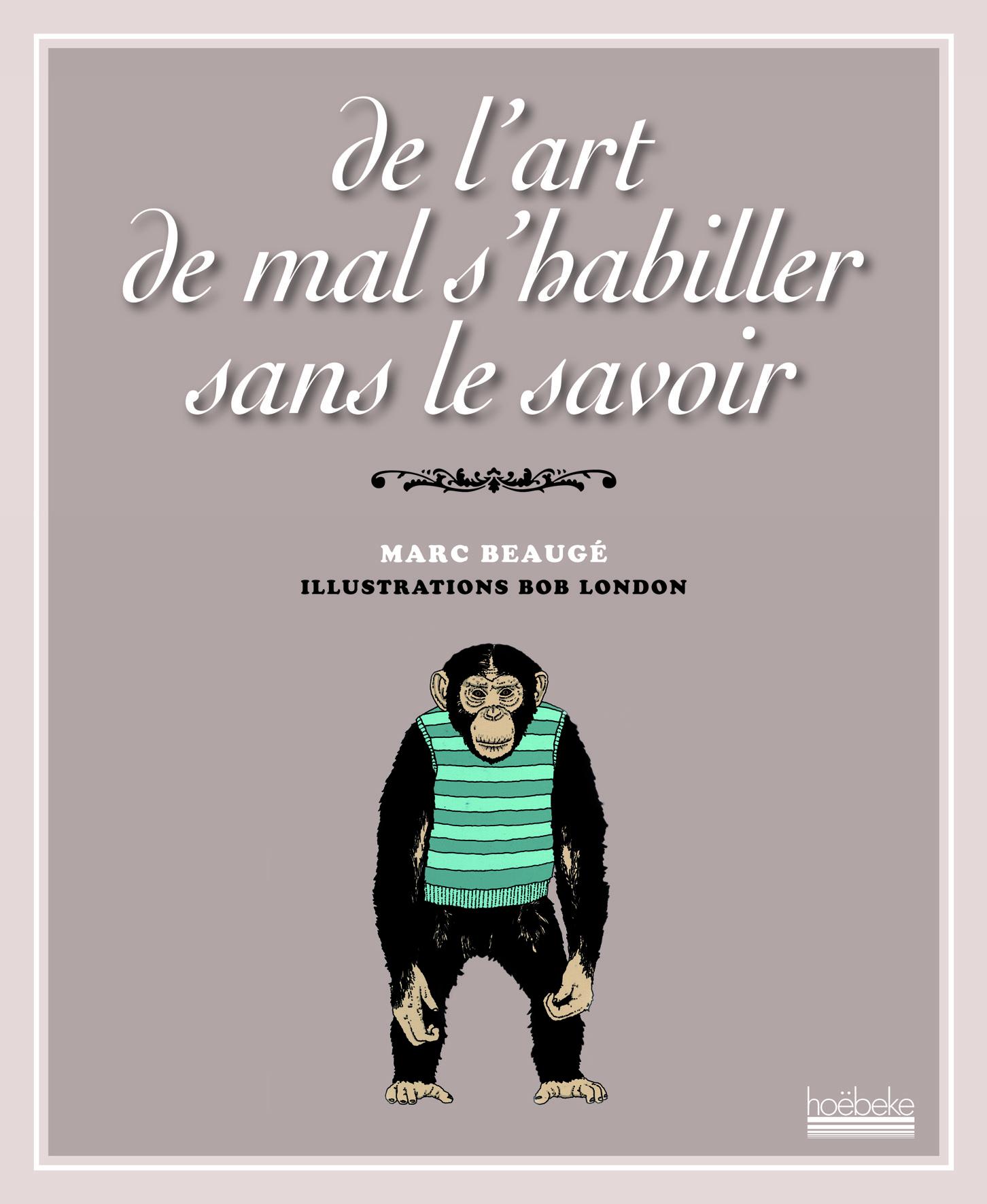 DE L'ART DE MAL S'HABILLER SANS LE SAVOIR