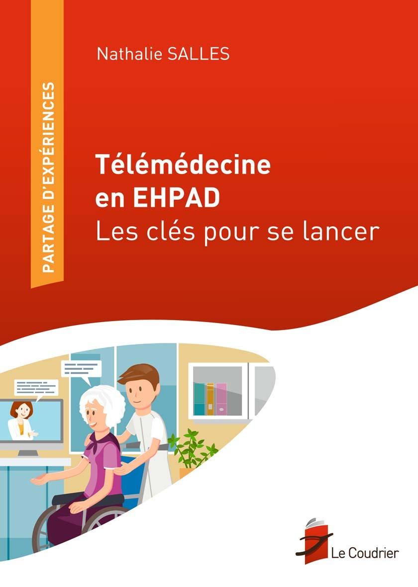 TELEMEDECINE EN EHPAD - LES CLES POUR SE LANCER