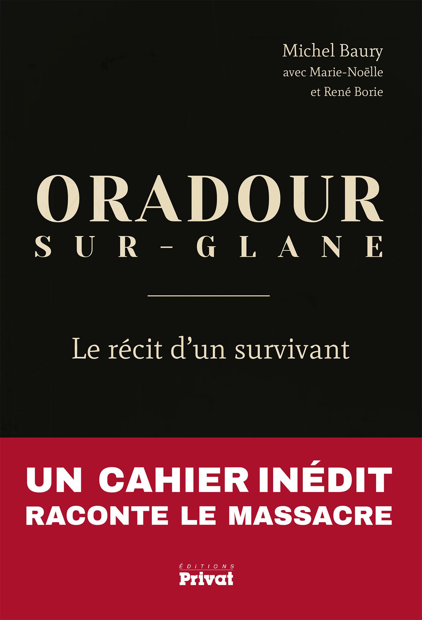 ORADOUR-SUR-GLANE, LE RECIT D'UN SURVIVANT