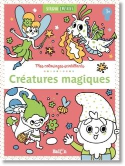 MES COLORIAGES SCINTILLANTS - LES CREATURES MAGIQUES